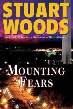Mounting Fears, by Stuart Woods; POLITICAL THRILLER; (6th title in Lee Family saga) -- Sue
