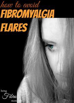 how to avoid fibromyalgia flares #fibromyalgia #fibroflares #chronicpain  http://www.beingfibromom.com/fibromyalgia-flares/