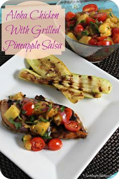 Aloha Chicken with Grilled Pineapple Salsa | Cooking In Stilettos http ...