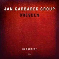Jan Group Garbarek - Dresden- In Concert