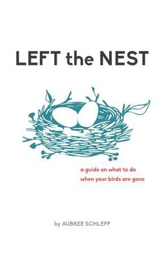 Left the Nest - A guide for empty nesters