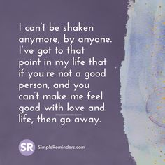 """447 Likes, 6 Comments - S I M P L E  R E M I N D E R S (@mysimplereminders) on Instagram: """"I can't be shaken anymore, by anyone. I've got to that point in my life that if you're not a good…"""""""