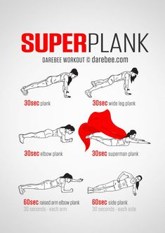 Super Plank Next up, we've got the Super Plank by Darebee.com. The Super Plank workout is a nice way of working out our core and abs by having our body faced towards the ground. The key when doing the planks is to properly hold your position in place for the allotted set amount of time. With the last two planks, make sure to do one set of planks for each side or arm.