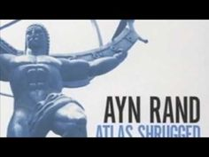 John Galt's Speech from 'Atlas Shrugged' by Ayn Rand  Here we learn the answer to the question: Who is John Galt?