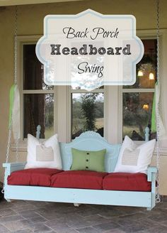 back porch headboard swing, diy, outdoor living, repurposing upcycling, After the paint had dried we added outdoor pillows for added comfort We chose deep seated cushions for the bottom