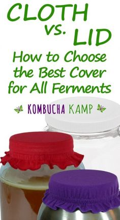 Knowing whether a brew needs airflow or a closed vessel is critical to success. Learn how to select the right kind of cloth cover or lid for your ferment. Kombucha Benefits, How To Brew Kombucha, Kombucha Tea, Juicing Benefits, Fermenting Jars, Fermentation Recipes, Healthy Juice Recipes, Healthy Juices, Healthy Food