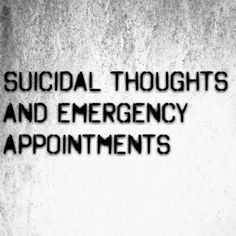 """Suicidal thoughts and emergency appointments""   Suicidal thoughts and emergency appointments     http://www.lostandtired.com/2014/05/08/suicidal-thoughts-and-emergency-appointments/  #Autism #Family #SPD #SpecialNeedsParenting"