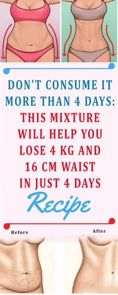 DON'T CONSUME IT MORE THAN 4 DAYS: THIS MIXTURE WILL HELP YOU LOSE 4 KG AND 16 CM WAIST IN JUST 4 DAYS #health 3beauty #fitness #fat #weightloss #loseweight #recipe #diy #workout