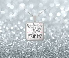 Grandchildren Fill A Place In Your Heart You Never Knew Was Empty - Necklace