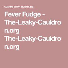 Fever Fudge - The-Leaky-Cauldron.org The-Leaky-Cauldron.org
