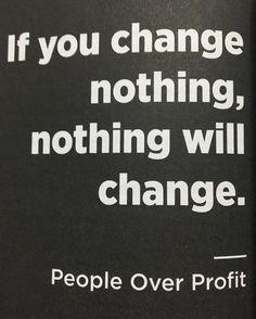 Se você mudar nada nada vai mudar. | Do livro People Over Profit do @dalepartridge #vamaislonge #facebook