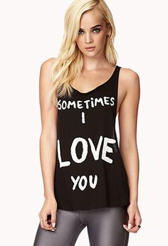#Forever21                #love                     #Sometimes #Love #Tank    Sometimes I Love You Tank                           http://www.seapai.com/product.aspx?PID=57516