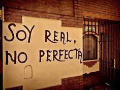 Soy Real,  No perfecta  #poesia #streetart