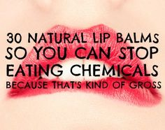 30+Natural+Lip+Balms:+With+So+Many+To+Choose+From,+Why+Use+Chemicals?