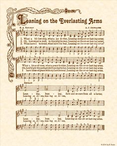 Leaning on the Everlasting Arms ~ Gospel Song Lyrics, Great Song Lyrics, Christian Song Lyrics, Gospel Music, Christian Music, Music Lyrics, Music Songs, Hymns Of Praise, Praise Songs