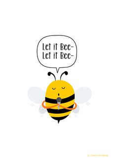 Let it Bee~ on Behance Cute Puns, Funny Puns, Funny Quotes, Bee Quotes, Bee Drawing, Cute Bee, Bee Art, Funny Illustration, Bee Theme