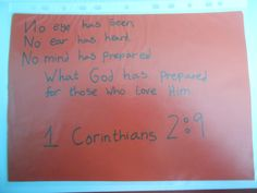 No eye has seen, no ear has heard, no mind has prepared. What god has prepared for those who love him. 1 Corinthians 2:9
