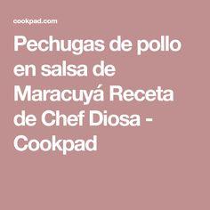 Pechugas de pollo en salsa de Maracuyá Receta de Chef Diosa - Cookpad