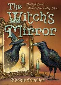 Witch's Mirror by Mickie Mueller