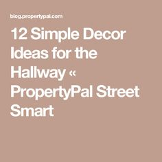 12 Simple Decor Ideas for the Hallway «  PropertyPal Street Smart