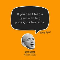 If you can't feed a team with two pizzas, it's too large.  Jeff Bezos  #startup #startupquote #jeffbezos #amazon