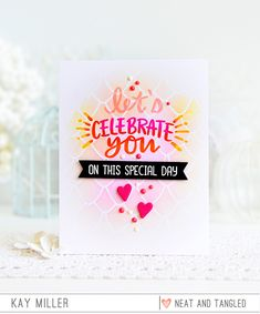 My Joyful Moments: Neat & Tangled: SPECIAL - Celebrate You