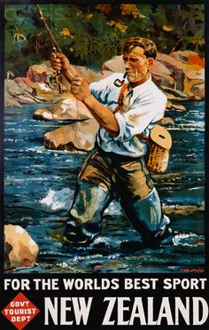 For the World's Best Sport: New Zealand. This vintage New Zealand travel poster shows a man fly fishing in a New Zealand river. Issued by the New Zealand Government Tourist Department in Illustrated by Maurice Poulton. Sport Fishing, Gone Fishing, Fishing Trips, Fishing Hole, Tourism Poster, Fishing Guide, Fishing Websites, New Zealand Travel, Vintage Fishing