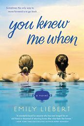 YOU KNEW ME WHEN by Emily Liebert...Tethered to their shared inheritance of Luella's sprawling Victorian mansion, Katherine and Laney are forced to address their long-standing grudges...