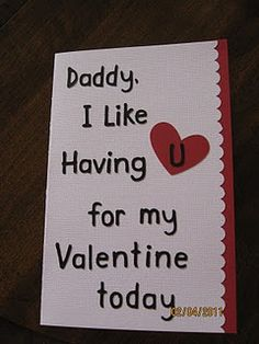 """Front of Daddy Valentine card Inside """"and I love having you for my Daddy all of the time"""" Cute Valentines Day Cards, Daddy Valentine, James Valentine, Holiday Fun, Holiday Ideas, I Love Daddy, Valentine's Cards For Kids, Daddy Gifts, Holidays With Kids"""