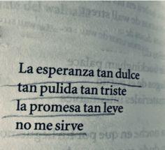 No prometas lo que jamás será.