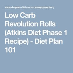 Low Carb Revolution Rolls (Atkins Diet Phase 1 Recipe) - Diet Plan 101