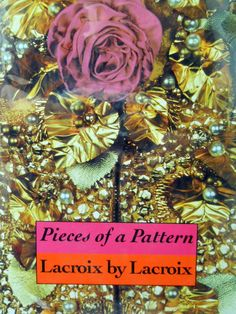 Pieces of a Pattern Lacroix by Lacroix Book Fashion Designer Christian History