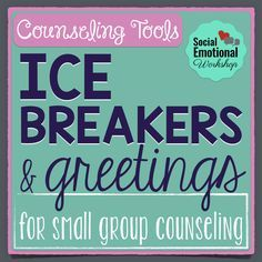 Social Emotional Workshop: Ice Breakers and Greetings for Small Group Counseling.  Great for hooking them in.