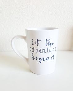 Let the Adventure Begin Coffee Mug, Adventure Mug, Engagement Coffee Cup, Bride to be Mug, New Adven Engagement Mugs, Engagement Parties, Mountain Designs, And So The Adventure Begins, Bridal Shower Gifts, How To Apply, How To Make, Coffee Cups, Messages