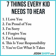 7 things every kid needs to hear.
