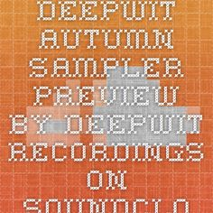 DeepWit Autumn Sampler Preview by DeepWit Recordings on SoundCloud - Hear the world's sounds