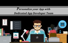 Personalize your App with Dedicated App Developer Team. Target Audience, App Development, Mobile App, Business, Mobile Applications, Store, Business Illustration