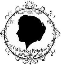 ~Old Fashioned Motherhood~  Google Image Result for http://i1053.photobucket.com/albums/s470/ofmimages/ofmbuttonlgcopy.png