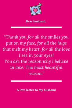 Dear husband thank you for always being there for me words for a love letter to my husband my love you are the reason why i believe in love the most beautiful reason and im so glad that you are in my life expocarfo Images