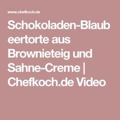 Schokoladen-Blaubeertorte aus Brownieteig und Sahne-Creme | Chefkoch.de Video