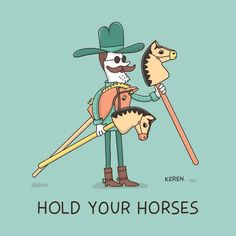 Hold your horses, puns, jokes