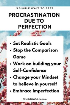 Image of flowers with the text - 5 simple ways to beat procrastination due to perfection. Set realistic goals, stop comparison, build your self confidence, believe in your self and embrace imperfection Financial Guru, Find Your Why, Self Development, Personal Development, Good Mental Health, Change Your Mindset, Coping Skills, Self Confidence, Motivate Yourself