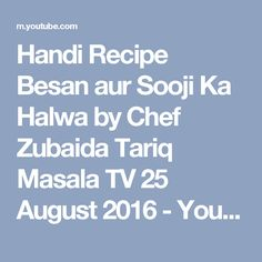 Handi Recipe Besan aur Sooji Ka Halwa by Chef Zubaida Tariq Masala TV 25 August 2016 - YouTube