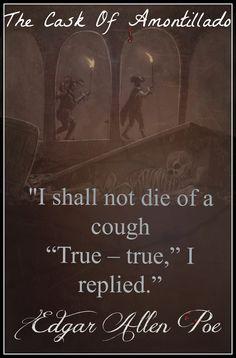 Quote Of The Day - The Cask Of Amontillado ~ #quotes #Edgarallenpoe