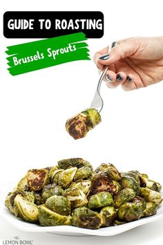 This step-by-step guide to roasting Brussels sprouts will show you the tips and tricks to tender, caramelized Brussels sprouts every single time! #easyrecipes #healthy #sidedishes #sides #vegetables #thanksgiving #holidays