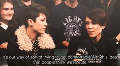 They're wonderfully self-effacing. | 17 Reasons To Have A Crush On Tegan And Sara