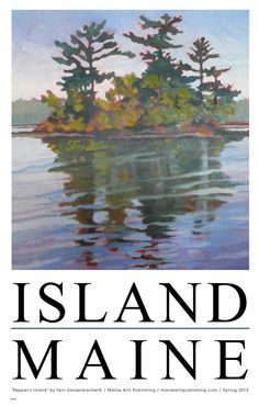 Wonderful iconic posters of favorite Maine places and themes created by well-known contemporary Maine painters. www.maineartspublishing.com