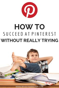 How To Have Pinterest Success Without Really Trying - Disclaimer! There is some work involved! | #Pinterest #PinterestTips