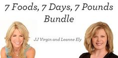 7 Foods, 7 Days, 7 Pounds - free webinar with Leanne Ely and JJ Virgin