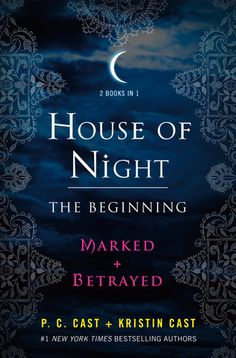 #CoverReveal House of Night: The Beginning: Marked and Betrayed (House of Night #1-2) by P.C. Cast, Kristin Cast. Expected publication: May 14th 2013 by St. Martin's Griffin